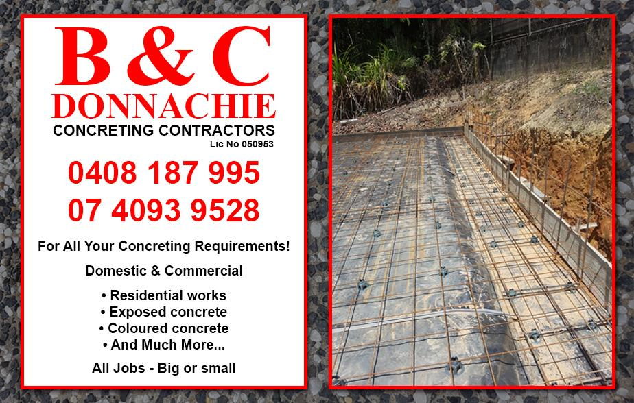 B & C Donnachie Concrete Contractors- 0408 187 995  Concreter- Cairns